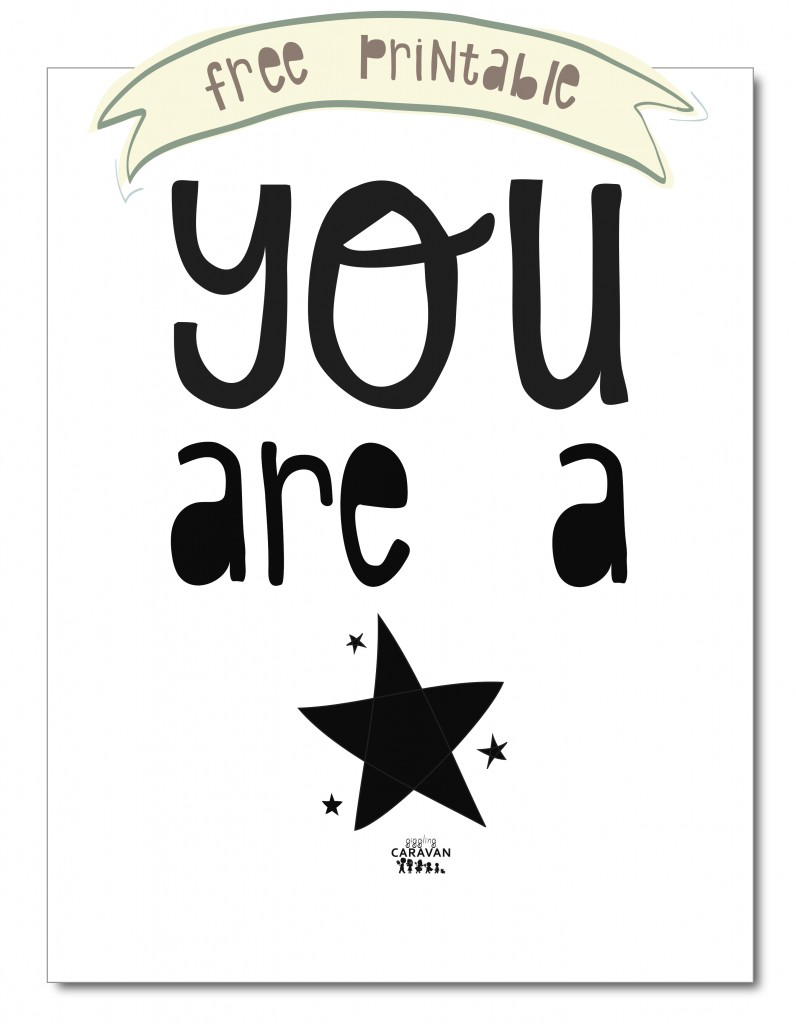 You are a Star! Free Printable! www.gigglingcaravan.com