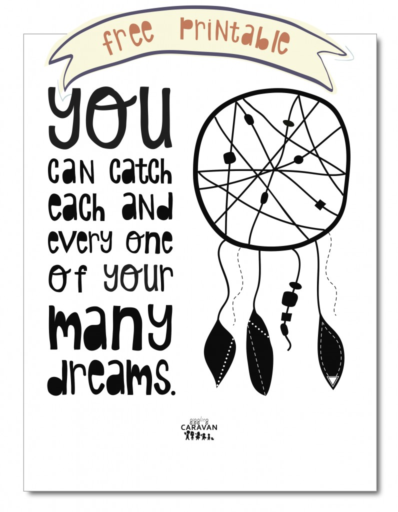 You Can Catch Each and Every One of Your Many Dreams | Free Printable! www.gigglingcaravan.com