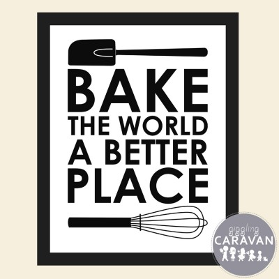 Bake the World a Better Place | www.gigglingcaravan.com