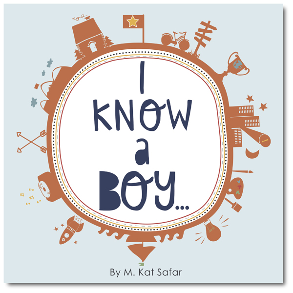 """I Know a Boy..."" by M. Kat Safar www.GigglingCaravan.com"